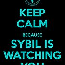 Keep Calm, Sybil is watching you by Duna Longhorn