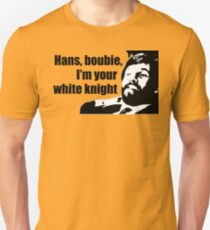 Die Hard: Hans, boubie, I'm your white knight T-Shirt