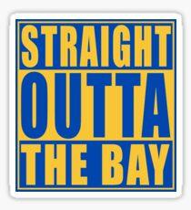 Straight Outta The Bay Golden State Sticker