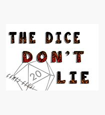 Dice Don't Lie - Gamer Geeks Photographic Print