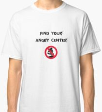 Angry Center Classic T-Shirt
