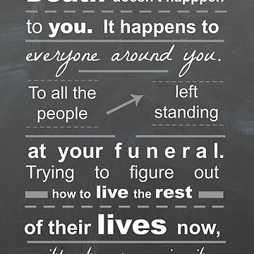 All the People Left Standing at your Funeral by Clarityandsimpl