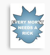 Every Morty Needs A Rick Canvas Print
