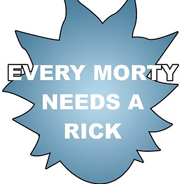 Every Morty Needs A Rick by koartss