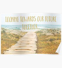 Looking towards our future together, coastal inspiration art Poster