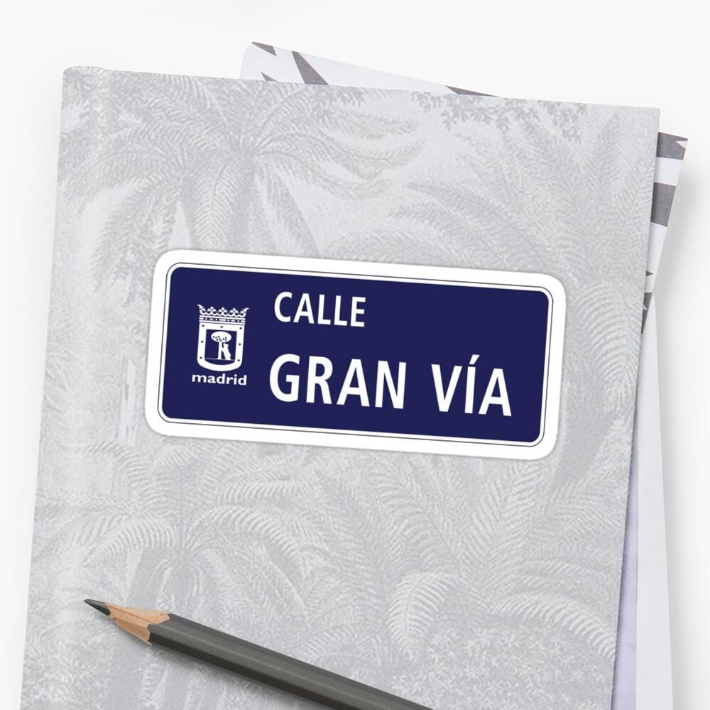 Gran Via, Madrid Street Sign, Spain by worldofsigns