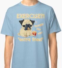 Pug with Extra Fries Classic T-Shirt