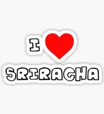 I Heart Sriracha Sticker