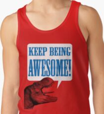 Keep being AWESOME! Tank Top