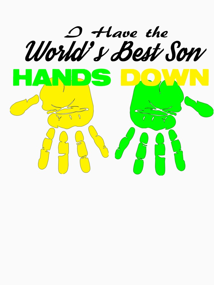 I Have the World's Best Son Hands Down by Rightbrainwoman