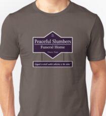 Peaceful Slumbers Funeral Home Unisex T-Shirt