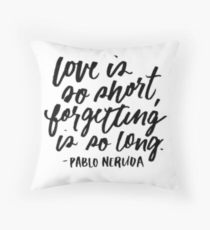 Love is So Short  Throw Pillow