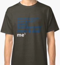Me to the Power of 1 | Blue Classic T-Shirt