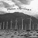 Palm Springs Windmills  by Cody  VanDyke