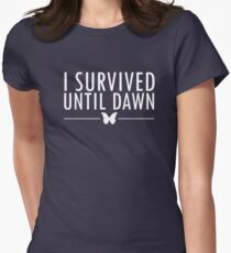 I Survived Until Dawn Women's Fitted T-Shirt