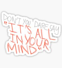 All In Your Mind Sticker