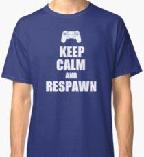 Gamer, Keep calm and respawn Classic T-Shirt