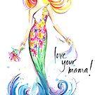 Love Your Mama! by jenniferlilya