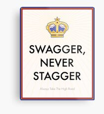 Swagger Never Stagger Metal Print