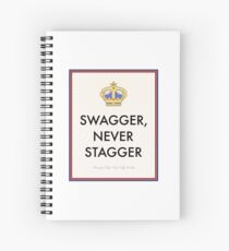 Swagger Never Stagger Spiral Notebook