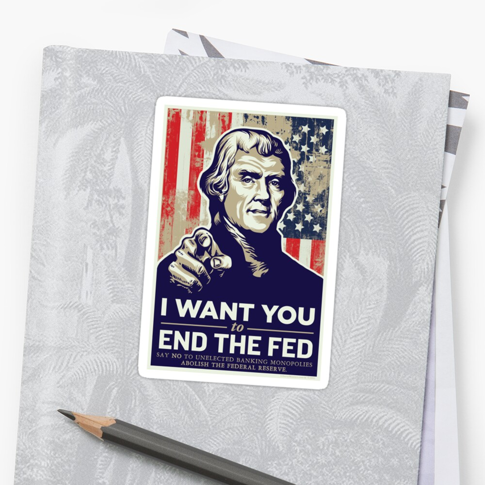 Thomas Jefferson End the Fed by LibertyManiacs