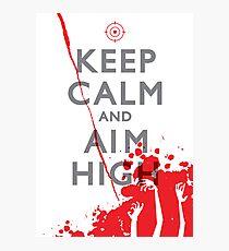 Keep Calm and Aim High Photographic Print