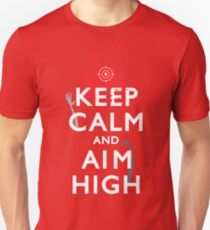Keep Calm and Aim High Unisex T-Shirt