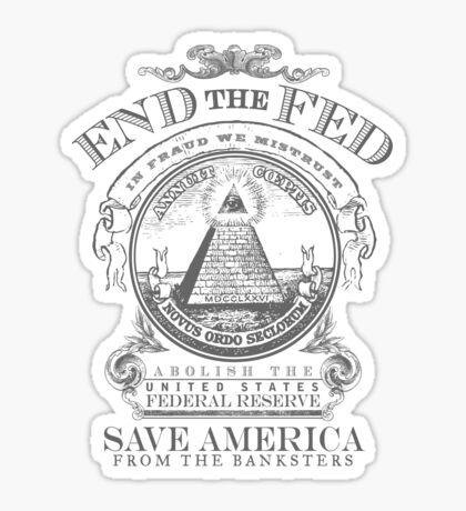End the Fed Shirt Sticker