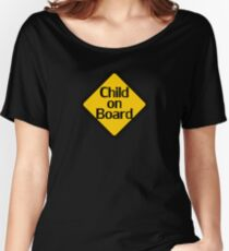 Child on board auto car bumper sticker Baby Shower Gift sign poster Women's Relaxed Fit T-Shirt
