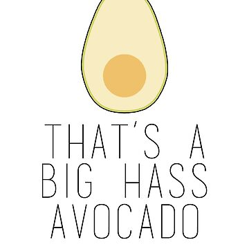 A Big Hass Avocado by ohsotorix3