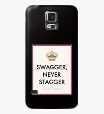 Swagger Never Stagger Case/Skin for Samsung Galaxy