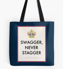 Swagger Never Stagger Tote Bag
