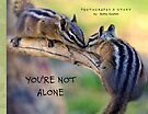 YOU'RE NOT ALONE by Betsy  Seeton