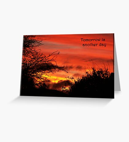 Tomorrow is another day Greeting Card