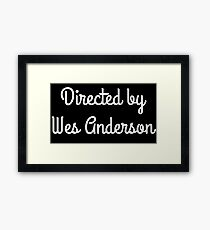 Directed by Wes Anderson (white) Framed Print