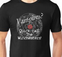 Vampires? Call The Winchesters! Unisex T-Shirt