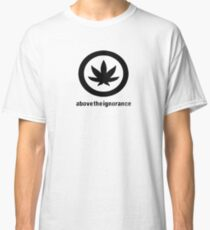 Above the Ignorance Classic T-Shirt