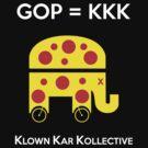 GOP -- KLOWN KAR KOLLECTIVE by Samuel Sheats
