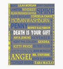 Joss Whedon - Death Is Your Gift  Photographic Print