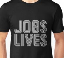 Jobs Lives Unisex T-Shirt