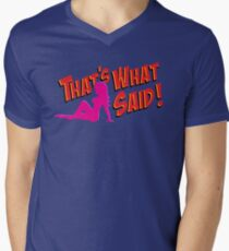 That's What She Said! Mens V-Neck T-Shirt