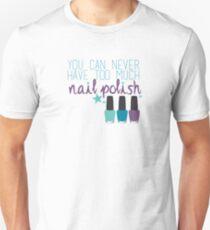 Too much nail polish Unisex T-Shirt