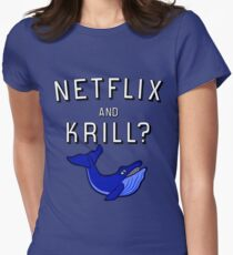 Netflix and Krill? Womens Fitted T-Shirt