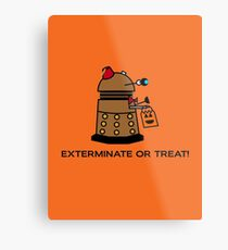 Exterminate or Treat - Full Color Metal Print