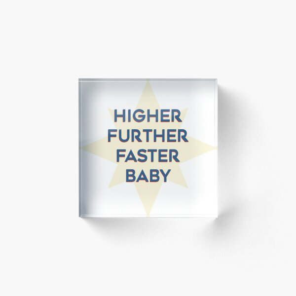 Higher further faster -Solo star Acrylic Block