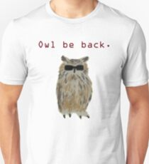 Owl be back. T-Shirt