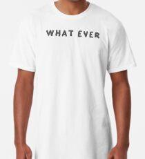 Schrift: What Ever Longshirt