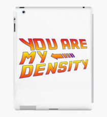 You are my Density! Back To the Future... iPad Case/Skin