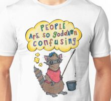People Are So Goddamn Confusing Unisex T-Shirt