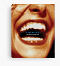 Laughter Oxygenates Your Soul Canvas Print